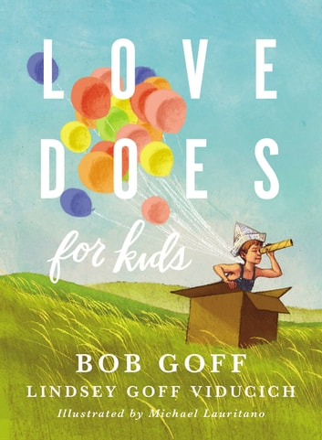 Love Does for Kids ebook by Bob Goff,Lindsey Goff Viducich