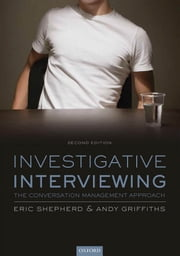 Investigative Interviewing - The Conversation Management Approach ebook by Eric Shepherd,Andy Griffiths