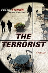 The Terrorist - A Thriller ebook by Peter Steiner