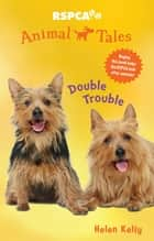Animal Tales 3: Double Trouble eBook by Helen Kelly