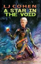 A Star in the Void - Halcyone Space book 5 ebook by LJ Cohen