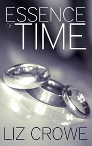 Essence of Time ebook by Liz Crowe