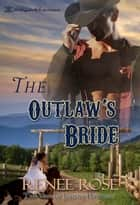 The Outlaw's Bride ebook by Renee Rose