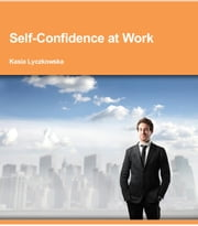 Self-Confidence at Work ebook by Kasia Lyczkowska