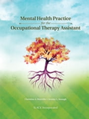 Mental Health Practice for the Occupational Therapy Assistant ebook by Christine Manville,Jeremy Keough
