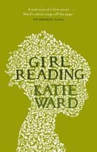 Girl Reading ebook by Katie Ward
