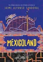 Mexicoland ebooks by Jaime Alfonso Sandoval