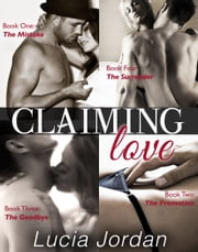 Claiming Love - Complete Collection - Contemporary Romance ebook by Lucia Jordan