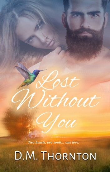 Lost Without You ebook by D. M. Thornton