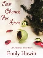 Last Chance for Love ebook by Emily Howitt
