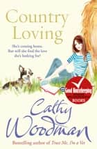 Country Loving ebook by Cathy Woodman