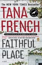 Faithful Place ebook by Tana French