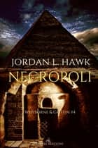 Necropoli ebook by Jordan L. Hawk