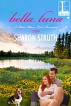 Bella Luna ebook by Sharon Struth