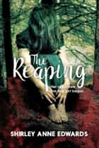 The Reaping ebook by Shirley Anne Edwards