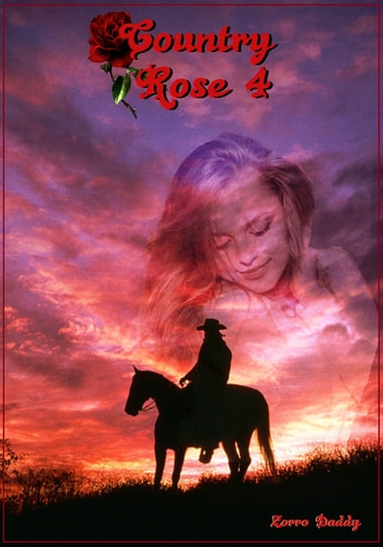 Country Rose 4 ebook by Zorro Daddy