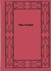 The Forfeit ebook by Ridgwell Cullum