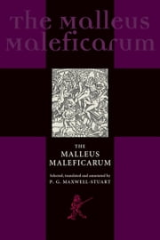 The Malleus Maleficarum - Theology and popular belief ebook by P.G. Maxwell-Stuart,Heinrich Institoris