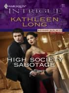 High Society Sabotage ebook by Kathleen Long