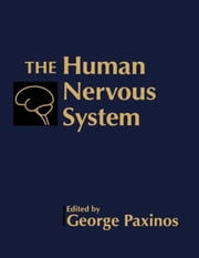The Human Nervous System ebook by Paxinos, George