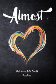 Almost (1) ebook by Adriana LS Swift