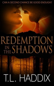 Redemption in the Shadows - Shadows Collection, #8 ebook by T. L. Haddix