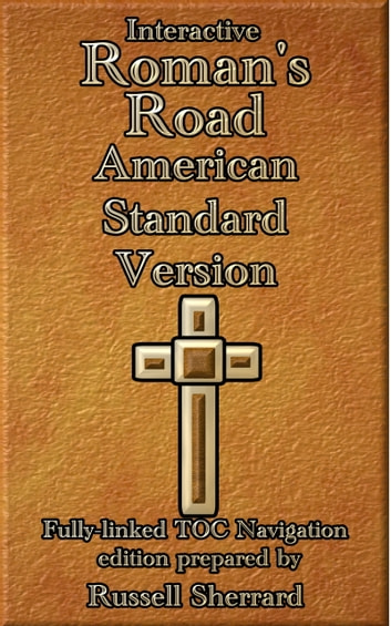 Interactive Romans Road - American Standard Version ebook by Russell Sherrard