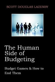 The Human Side of Budgeting ebook by Scott Lazenby