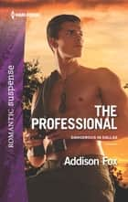 The Professional ebook by Addison Fox
