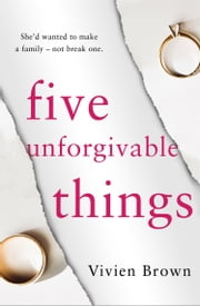 Five Unforgivable Things eBook by Vivien Brown