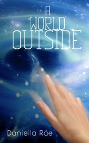 A World Outside ebook by Daniella Rae