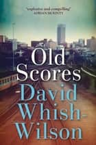 Old Scores ebook by David Whish-Wilson