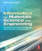Informatics for Materials Science and Engineering ebook by Krishna Rajan