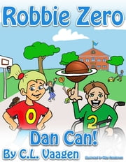 Robbie Zero: Dan Can! ebook by Crystal Vaagen