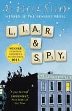 Liar and Spy ebook by Rebecca Stead