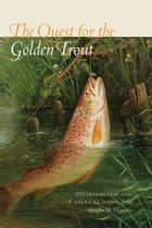 The Quest for the Golden Trout ebook by Douglas M. Thompson