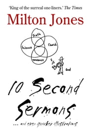 10 Second Sermons - and even quicker illustrations ebook by Milton Jones