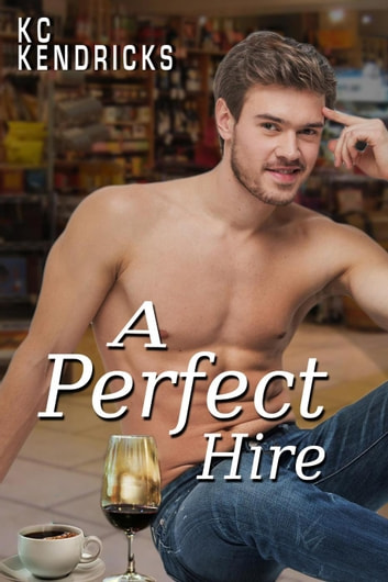 A Perfect Hire ebook by KC Kendricks