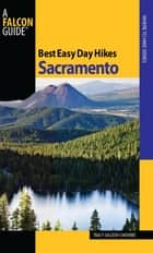 Best Easy Day Hikes Sacramento ebook by Tracy Salcedo