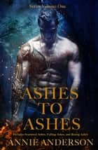 Ashes to Ashes Volume One ebook by Annie Anderson