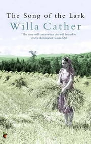 Song of the Lark ebook by Willa Cather