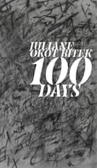 100 Days ebook by Juliane Okot Bitek, Cecily Nicholson