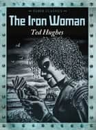 The Iron Woman ebook by Ted Hughes,Andrew Davidson