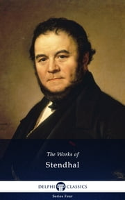 Collected Works of Stendhal (Delphi Classics) ebook by Stendhal,Delphi Classics