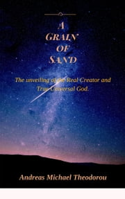 A Grain of Sand ebook by Andreas Michael Theodorou
