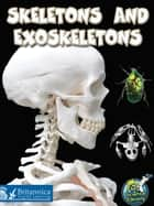 Skeletons and Exoskeletons ebook by Julie K. Lundgren, Britannica Digital Learning