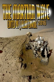 The Martian Wave: 2016 ebook by J Alan Erwine