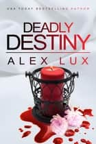 Deadly Destiny - Call Me Cat Trilogy, #3 ebook by