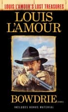 Bowdrie (Louis L'Amour's Lost Treasures) - Stories ekitaplar by Louis L'Amour