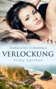 Verlockung. Sinnliches Cornwall ebook by Vicky Carlton